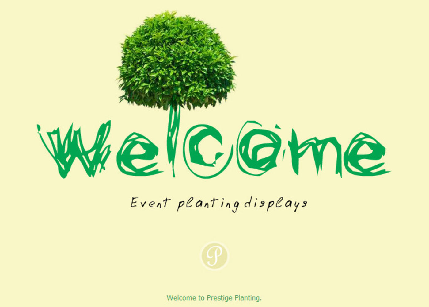 Prestige Planting Welcome